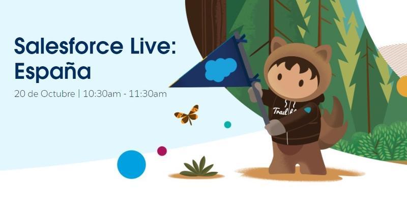Salesforce Live España, el evento que pone el foco en las empresa que triunfan con el cliente en el centro de su estrategia