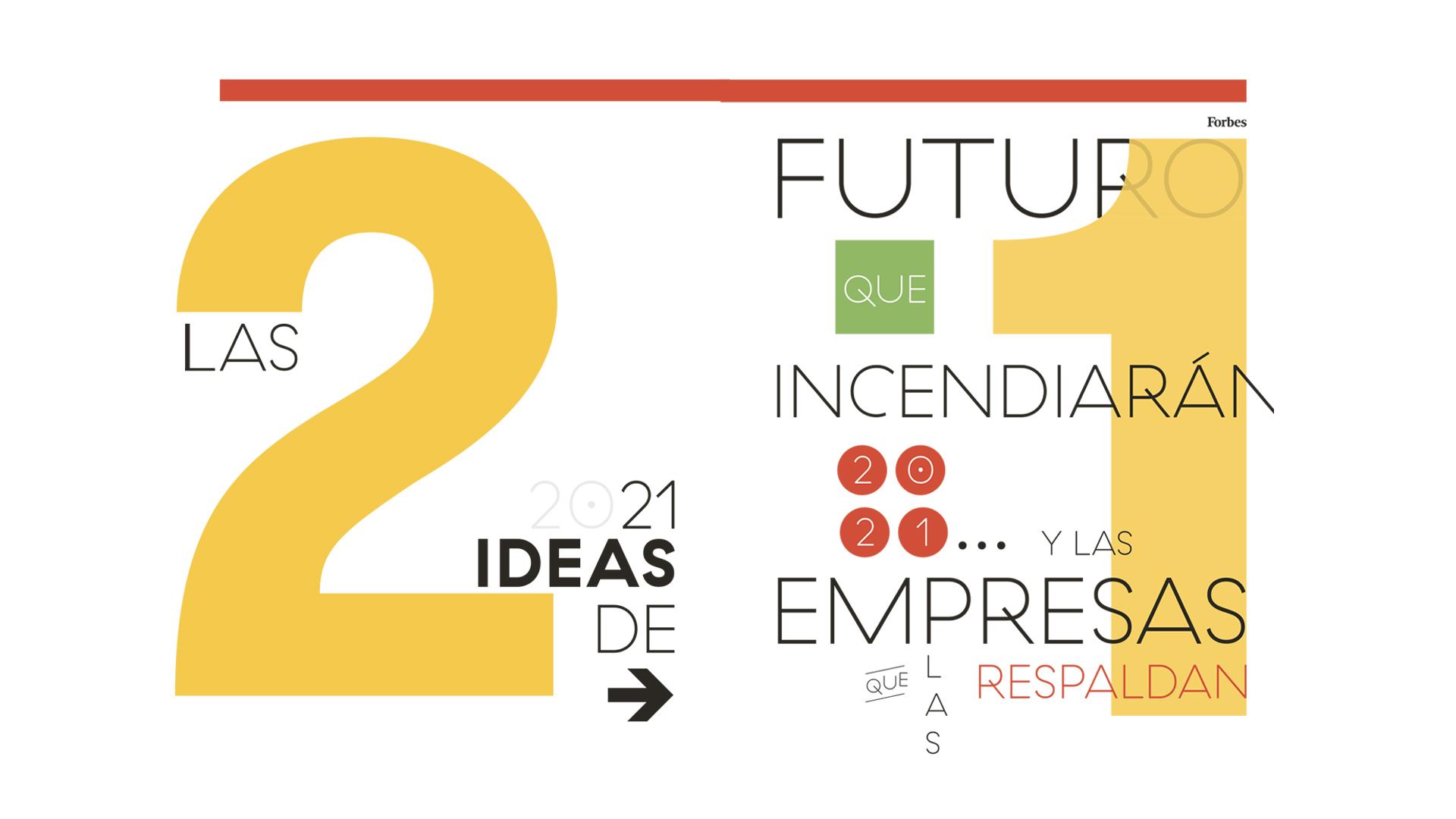 21 ideas de futuro que marcarán 2021. Forbes 80